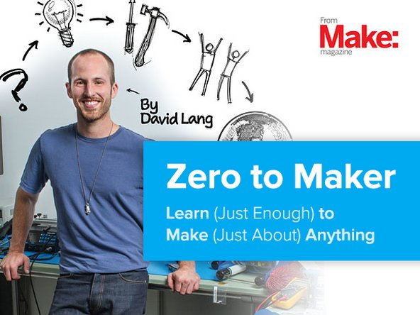 The cover of Zero to Maker by David Lang