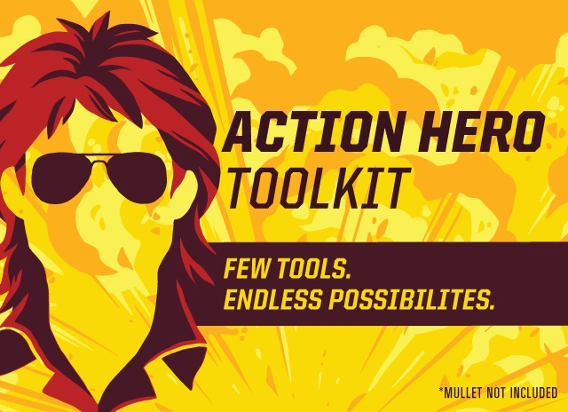 Next time you re in a bind whip out the action hero toolkit and ask