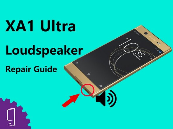 Sony Xperia XA1 Ultra Loudspeaker Replacement