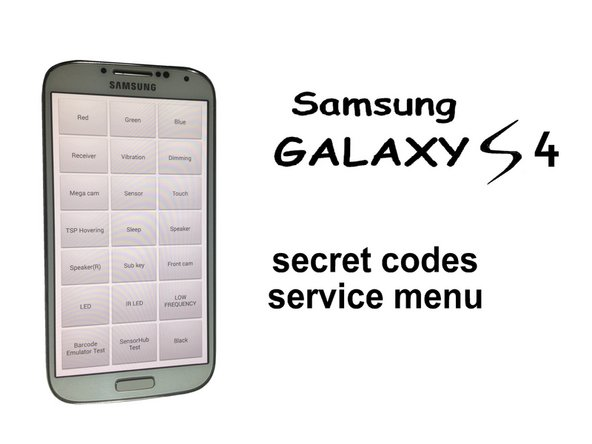 Samsung Galaxy S4 - Secret Codes, Service / Test Menu