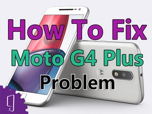 How to Moto G4 Plus Troubleshooting