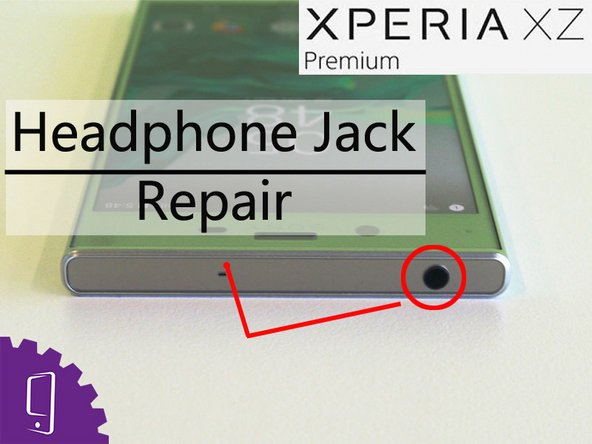 Sony Xperia XZ Premium Headphone Jack Replacement