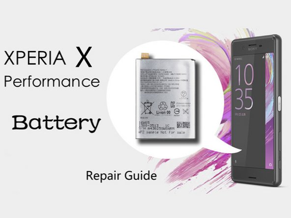 Sony Xperia X Performance Battery Replacement Ifixit Repair Guide