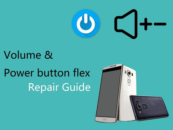 How to replace LG V10 Volume & Power button flex cable