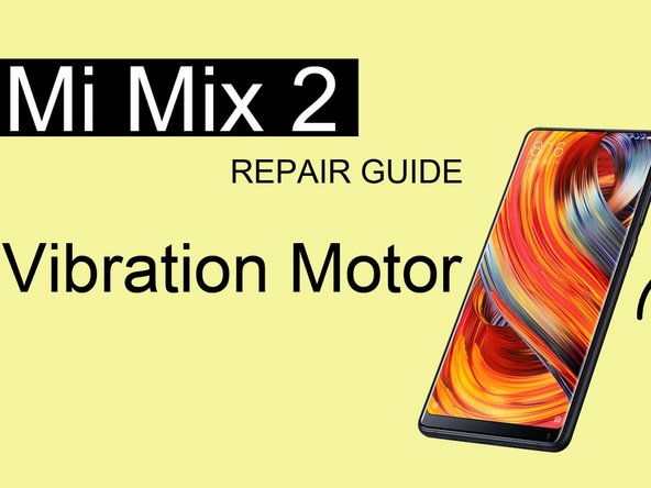 Xiaomi Mi Mix 2 Vibrator Replacement