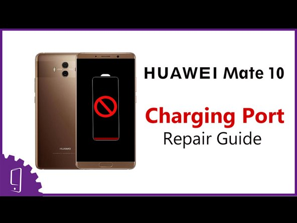 Huawei Mate 10 Charging Port Replacement