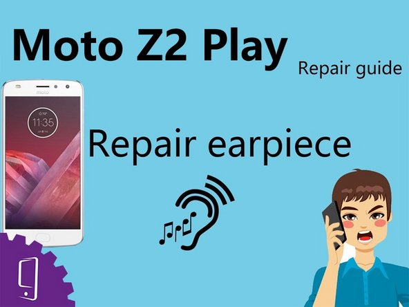 Moto Z2 Play Earpiece Replacement