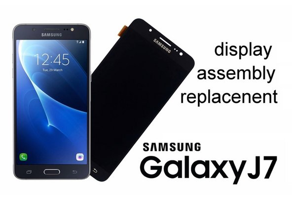 Samsung Galaxy J7 2016 Display Assembly Replacement