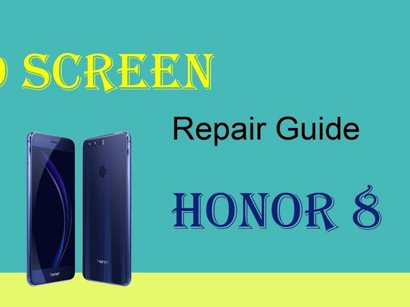 Huawei Honor 8 LCD Screen Replacement