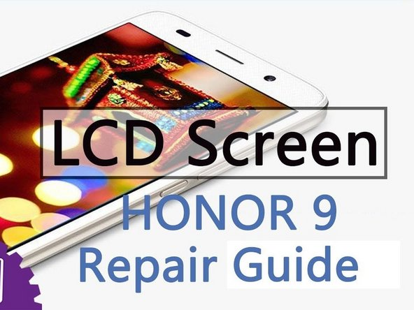 Huawei Honor 9 LCD Screen Replacement
