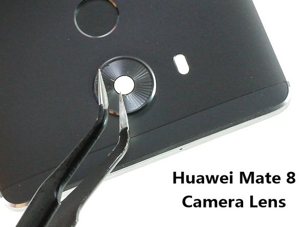 Huawei Mate 8 Camera Glass Lens Replacement
