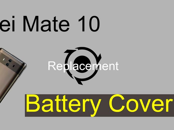 Huawei Mate 10 Back Cover Replacement