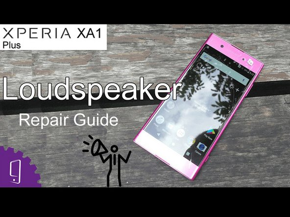 Sony Xperia XA1 Plus Speaker Replacement