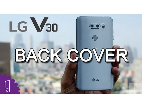 LG V30 Back Cover Replacement