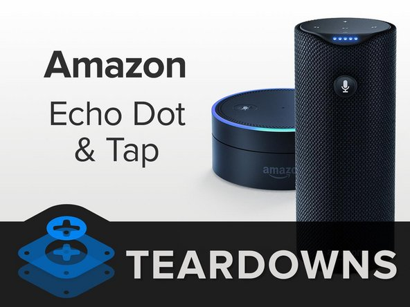 Amazon Echo Dot and Amazon Tap teardown banner