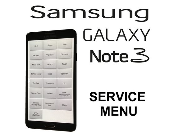 Samsung GALAXY Note 3 - Service / Test menu