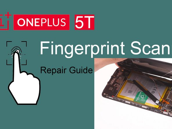 OnePlus 5T Fingerprint sensor Replacement