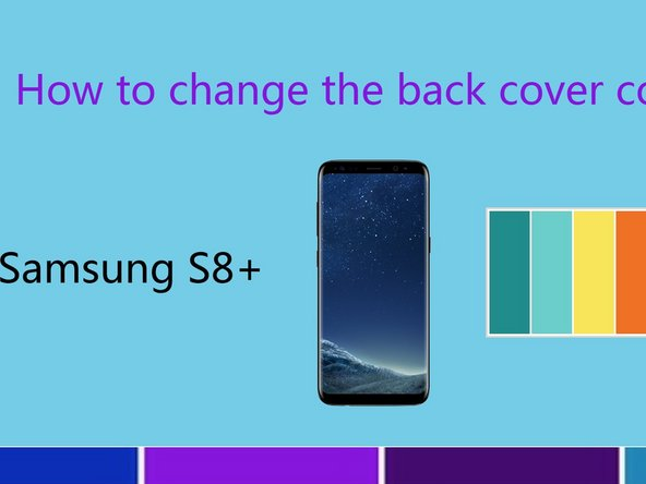 Samsung Galaxy S8 Plus Battery Cover Replacement