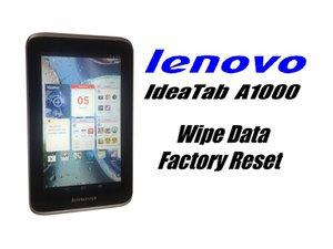 Effacer les données et remettre à zéro la Lenovo Ideatab A1000