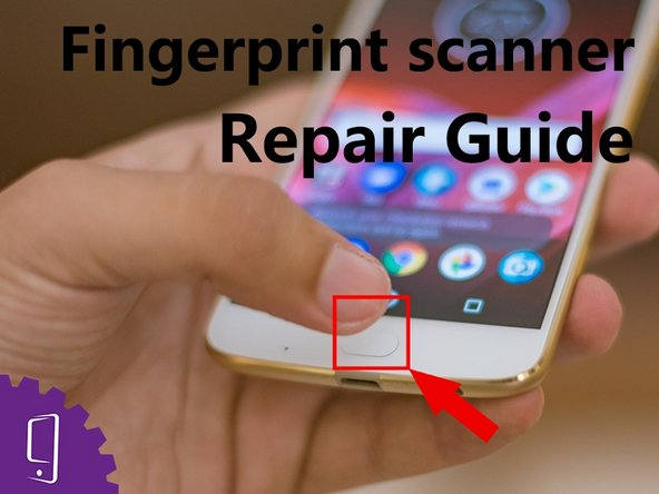 Moto Z2 Play Fingerprint sensor Replacement