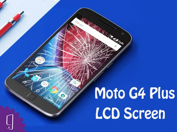 Moto G4 Plus LCD Screen Replacement