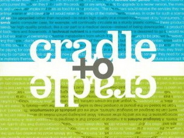 Cradle to Cradle, by William McDonough and Michael Braungart