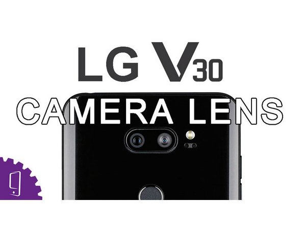 LG V30 Camera Glass Lens Replacement