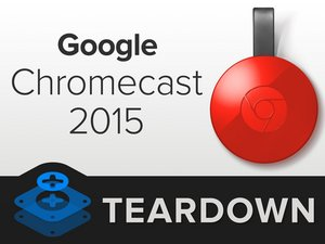 Chromecast 2015 Teardown