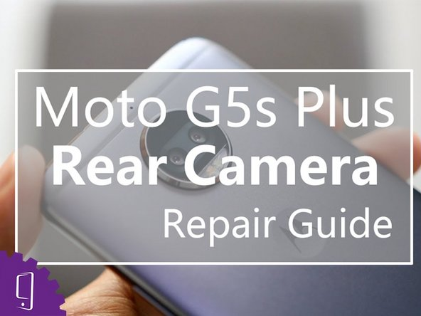 Moto G5s Plus Back Camera Replacement