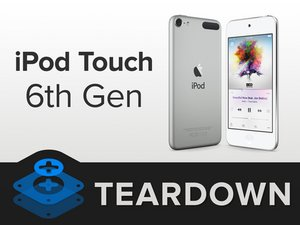 iPod Touch 6th Generation Teardown