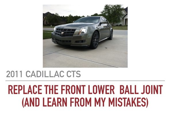 2011 Cadillac CTS front lower ball joint replacement