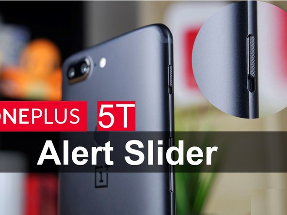 OnePlus 5T Alert Slider Replacement