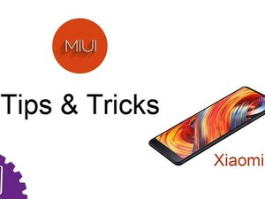 Tips and Tricks of Xiaomi Mi Mix 2