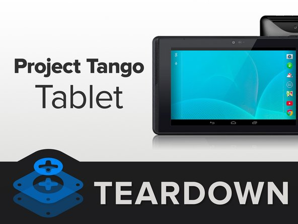Welcome back, Project Tango. It's been a while since you've graced us with your presence. Of course, take a seat. Would you like a glass of water? No? Oh you're here for a teardown? Gladly.