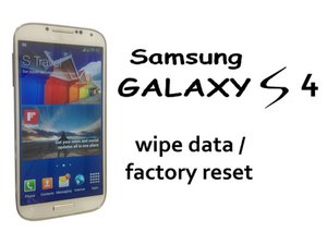 Samsung Galaxy S4 - Wipe Data / Factory Reset