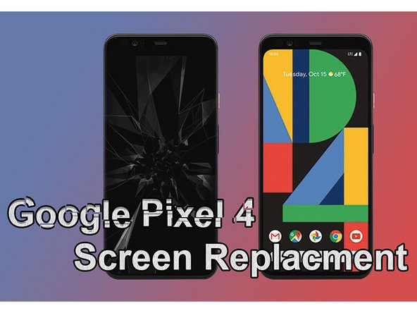 Google Pixel 4 Screen Replacement