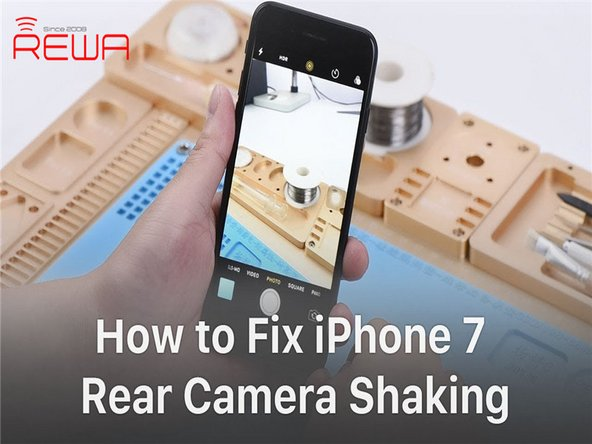 How to Fix iPhone 7 Rear Camera Keeps Shaking