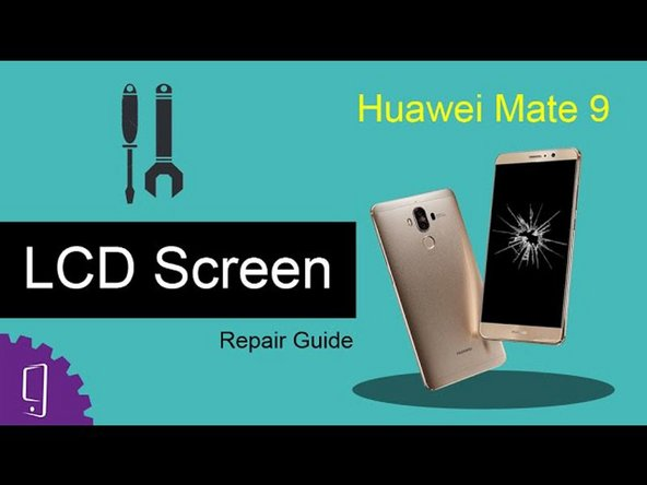 Huawei Mate 9 LCD Screen Replacement