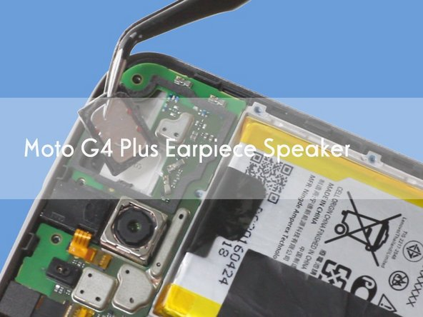 How to replace Moto G4 Plus Earpiece Speaker