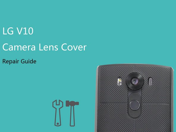 How to replace LG V10 Camera Lens Cover