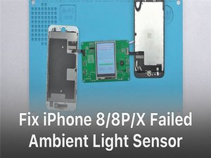 Fix iPhone 8/8P/X Ambient Light Sensor Failure After Screen Replacement