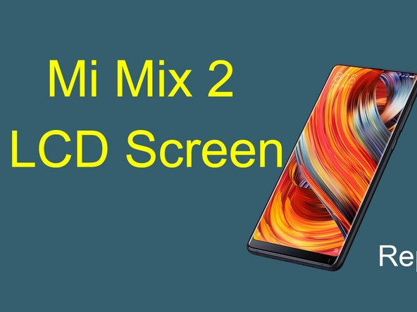 Reemplazo de pantalla LCD del Xiaomi Mi Mix 2