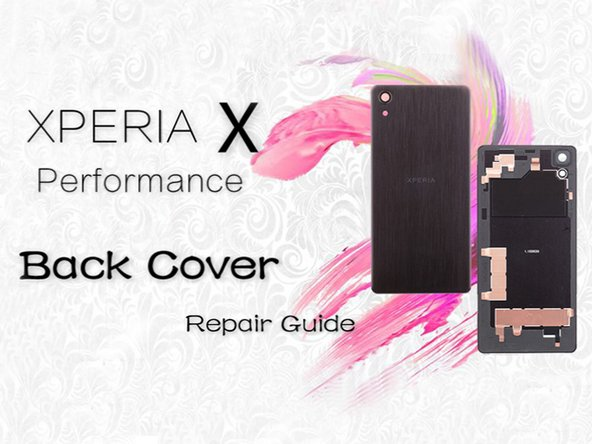 Sony Xperia X Performance Battery Cover Replacement