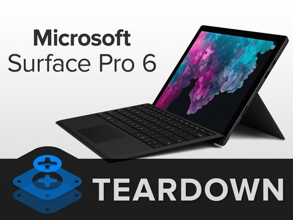 Microsoft Surface Pro 6 Teardown - iFixit