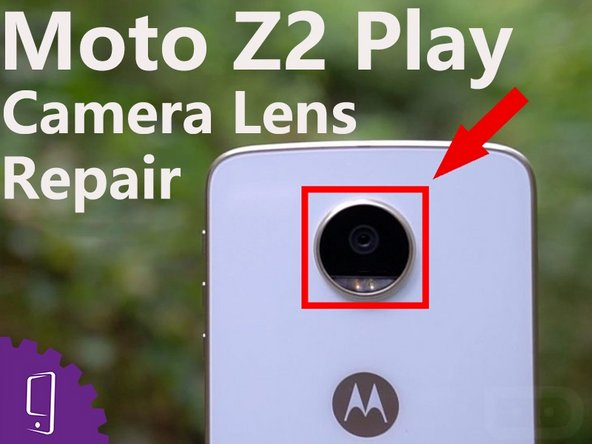 Moto Z2 Play Camera Lens Replacement