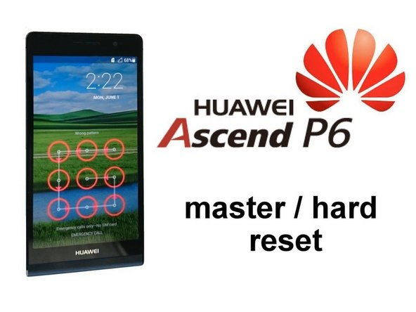 How to Factory Reset Huawei Ascend P6