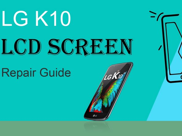 LG K10 Display Screen Replacement
