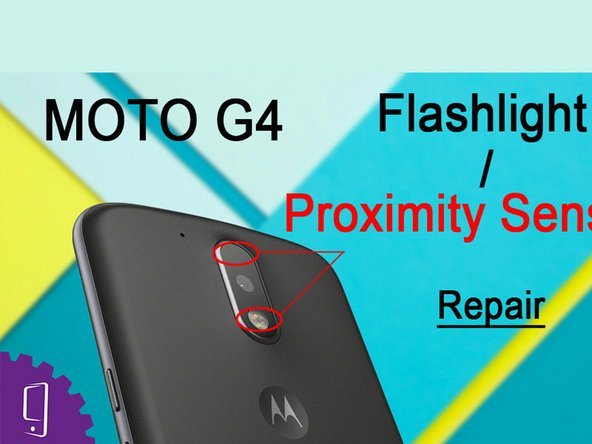 Moto G4 Flashlight Replacement