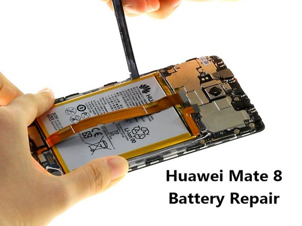 Huawei Mate 8 Battery Replacement