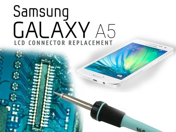 Samsung Galaxy A5 (2016) FPC connector Replacement